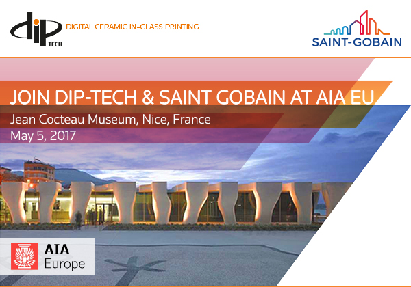 Dip-Tech & Saint-Gobain Building Glass Europe Invite AIA Europe Attendees to Special Event on Digital Design In-Glass Printing