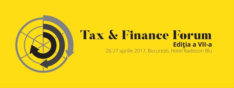 """Specialiștii din domeniul consultanței fiscale se reunesc la evenimentul """"Tax & Finance Forum"""" de la București"""