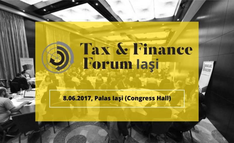 """Specialiștii din domeniul consultanței fiscale se reunesc la evenimentul """"Tax & Finance Forum"""" de la Iași"""