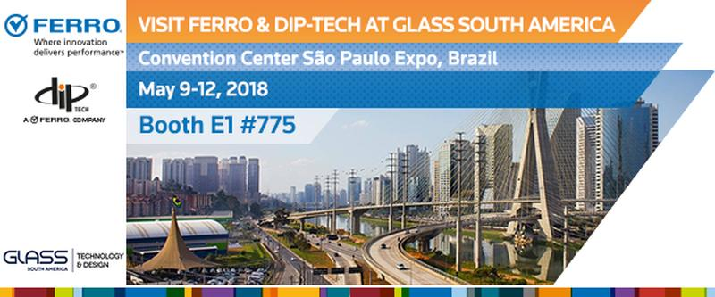THE POWER PAIR – Ferro & Dip-Tech Exhibit together at the Glass South America 2018